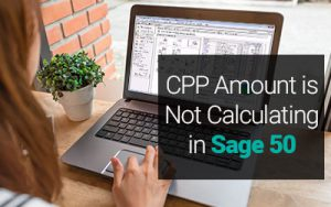 How to fix CPP Amount is Not Calculating in Sage 50 issue