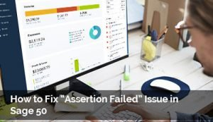 Sage 50 Assertion Failed Issue