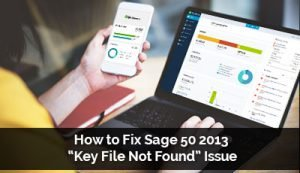 How-to-Fix-Sage-50-2013-Key-File-Not-Found-Issue