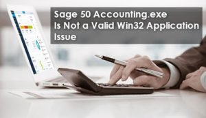 Sage 50 Accounting exe Is Not a Valid Win32 Application Issue