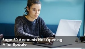 Sage 50 Accounts Not Opening After Update