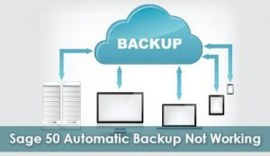 Sage 50 Automatic Backup not Working