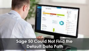 Sage 50 Could Not Find the Default Data Path