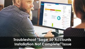 Troubleshoot-Sage-50-Accounts-installation-not-complete-issue