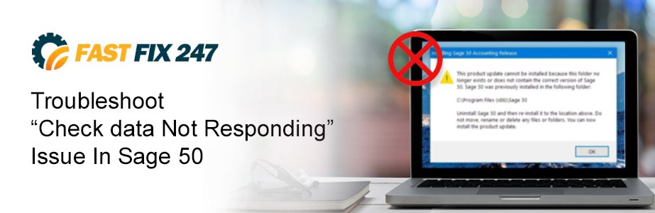 check data not responding issue sage 50