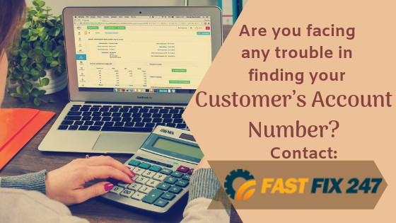 Are you facing any trouble in finding your Customer's Account Number?