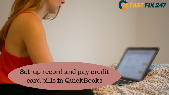 Are you unable to set up Record and pay Credit Card Bills in QuickBooks?
