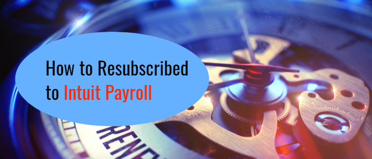 How to Resubscribed to Intuit Payroll