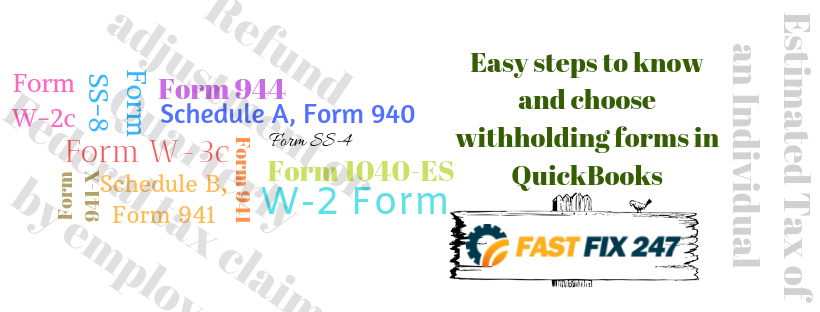Easy steps to know and choose withholding forms in QuickBooks