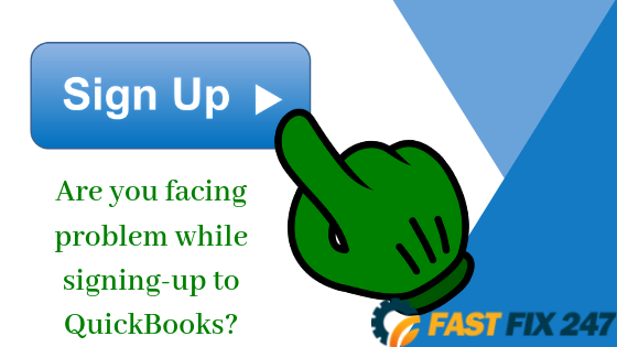 Are you facing problem signing-up to QuickBooks