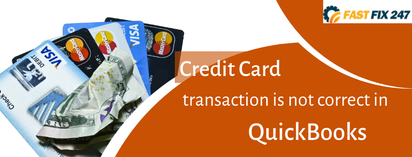 Credit Card transaction is not correct in QuickBooks