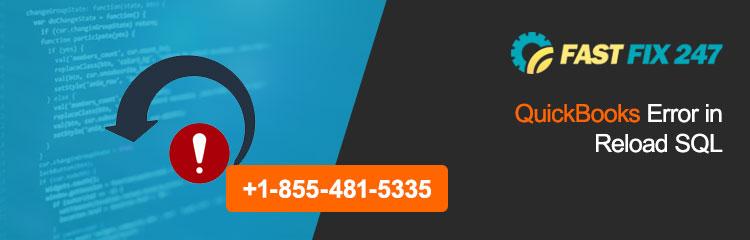 How to Fix QuickBooks Error in Reload SQL? 855 481 5335
