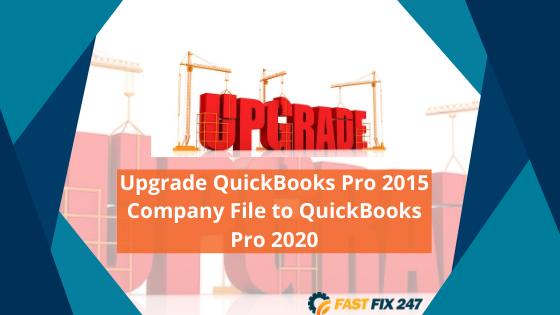 Upgrade QuickBooks Pro 2015 Company File to QuickBooks Pro 2020