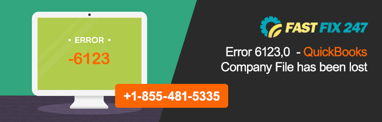 Error 6123,0 - QuickBooks Company File Has Been Lost [Solved]