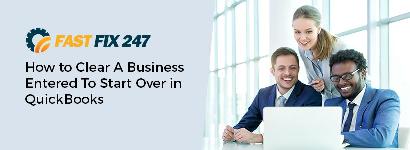 How to Clear A Business Entered To Start Over in QuickBooks
