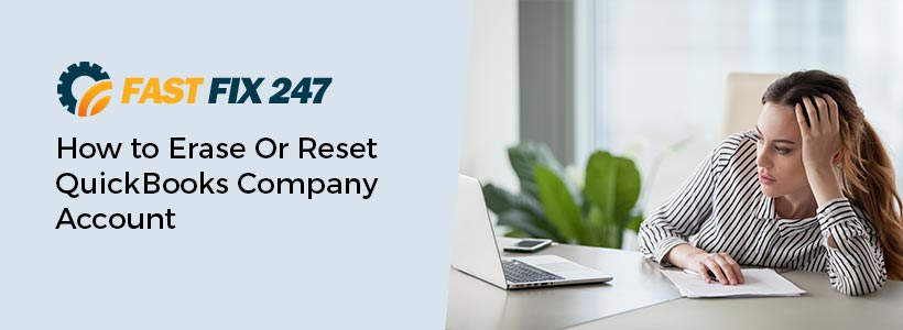 How to Erase Or Reset QuickBooks Company Account