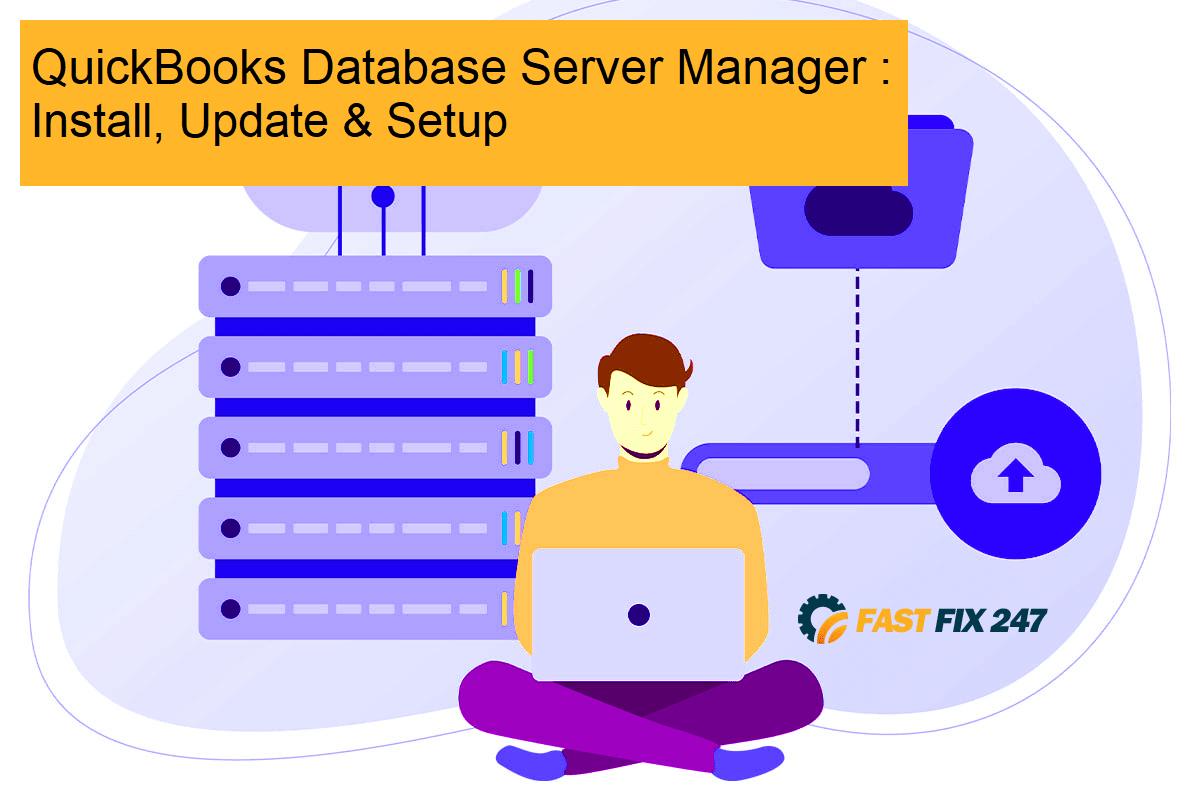 QuickBooks Database Server Manager : Install, Update and Setup