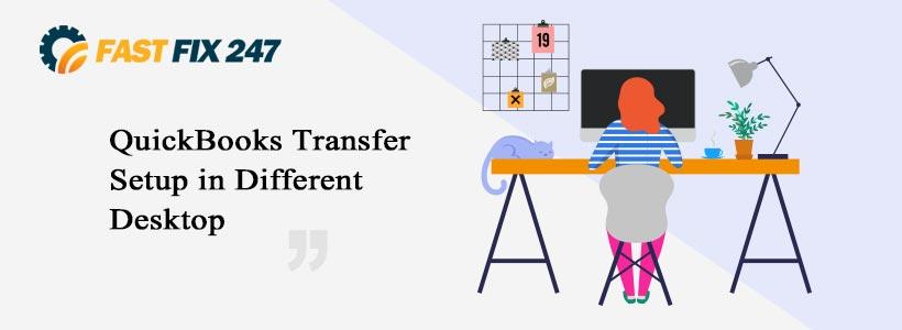 QuickBooks Transfer Setup in Different Desktop