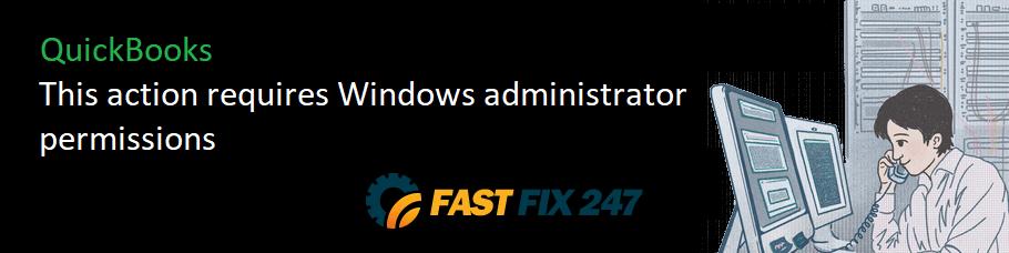 quickbooks this action requires windows administrator permissions