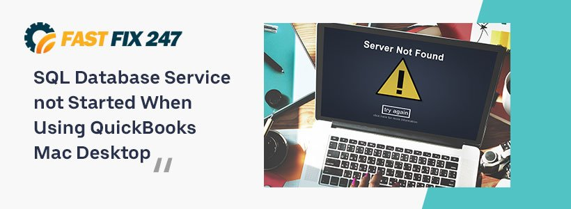 SQL Database Service not Started When Using QuickBooks Mac Desktop