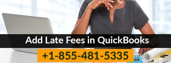 how to add late fees in quickbooks