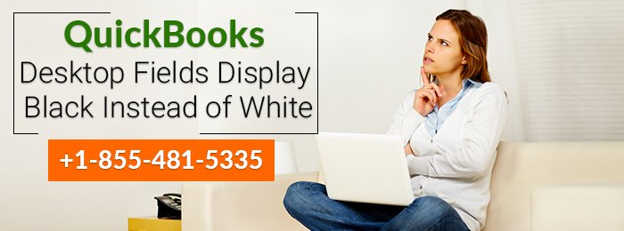 QuickBooks Desktop Fields Display Black Instead of White