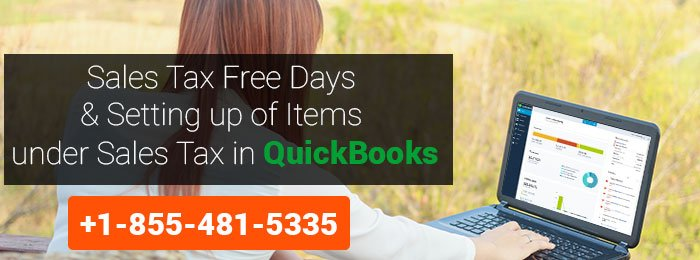 Sales Tax Free Days & Setting up of Items under Sales Tax in QuickBooks