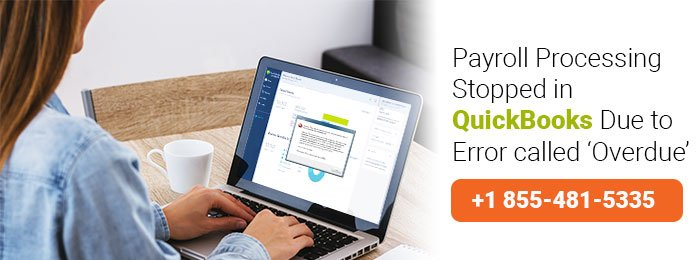 Payroll Processing Stopped in QuickBooks Due to Error called 'Overdue'