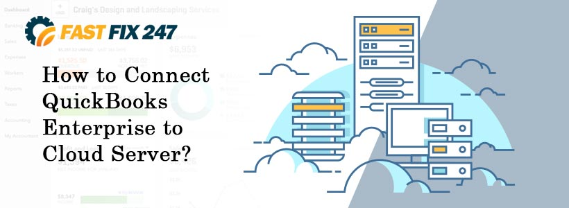 How to Connect QuickBooks Enterprise to Cloud Server