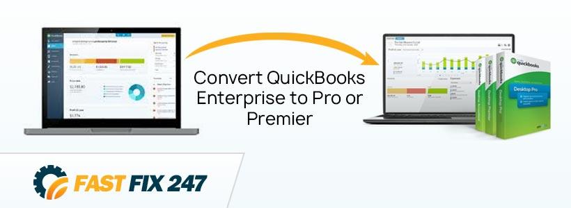 Convert QuickBooks Enterprise to Pro or Premier