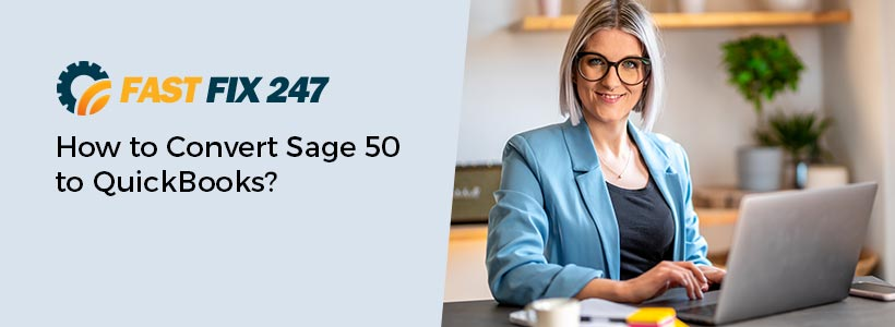 How to Convert Sage 50 to QuickBooks