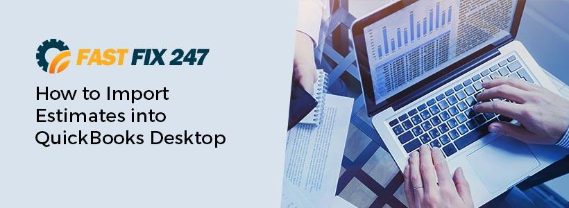 How to Import Estimates into QuickBooks Desktop