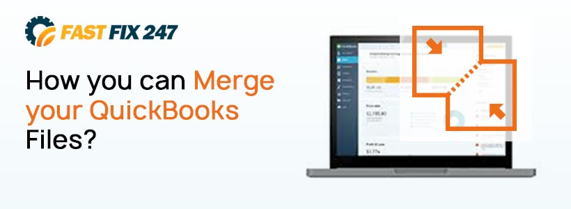 How you can Merge QuickBooks Files