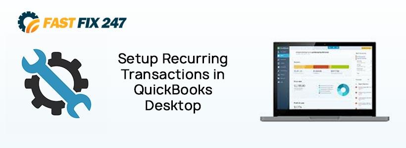 Setup Recurring Transactions in QuickBooks Desktop