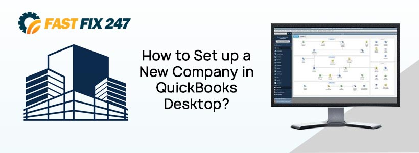 How to Set up a New Company in QuickBooks Desktop