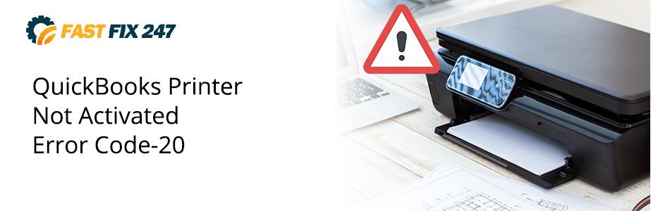 quickbooks printer not activated error code 20
