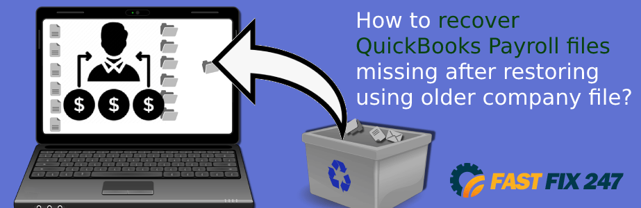recover-quickbooks-payroll-files-missing-after-restoring-using-older-company-file